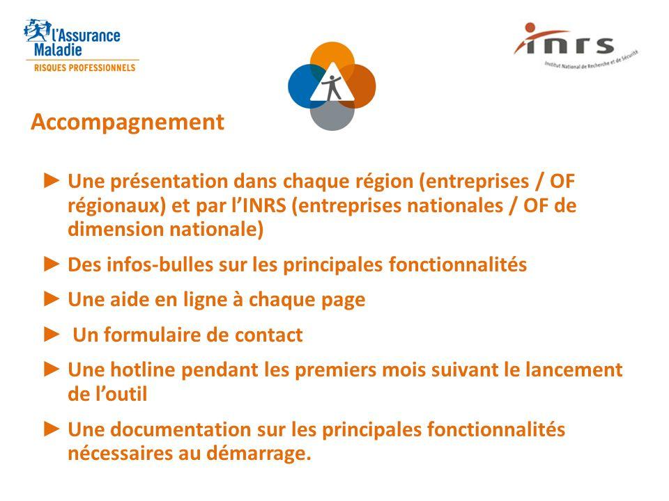 Accompagnement Une présentation dans chaque région (entreprises / OF régionaux) et par l'INRS (entreprises nationales / OF de dimension nationale)