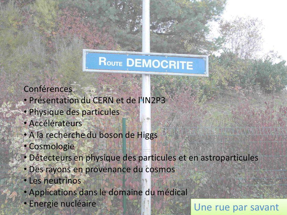 Une rue par savant Conférences Présentation du CERN et de l IN2P3