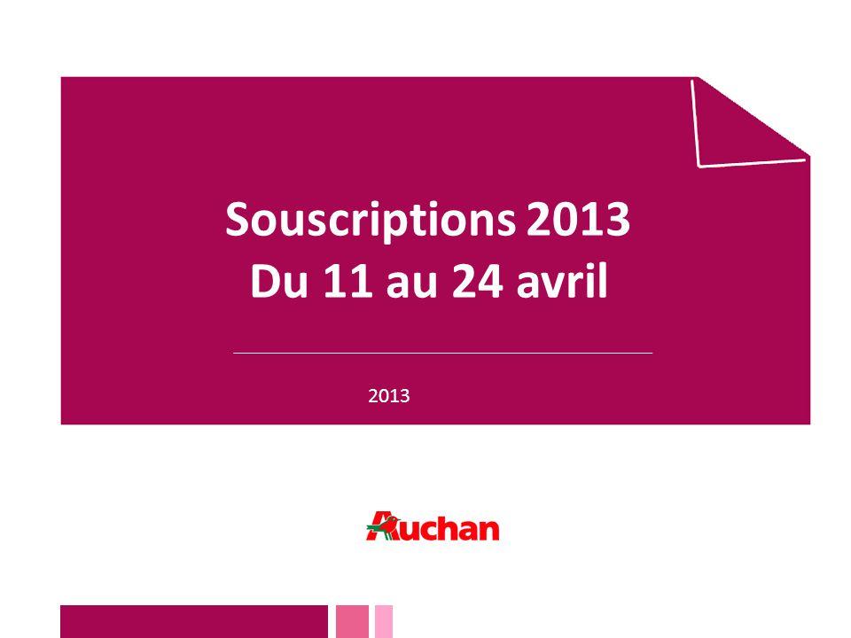 Souscriptions 2013 Du 11 au 24 avril