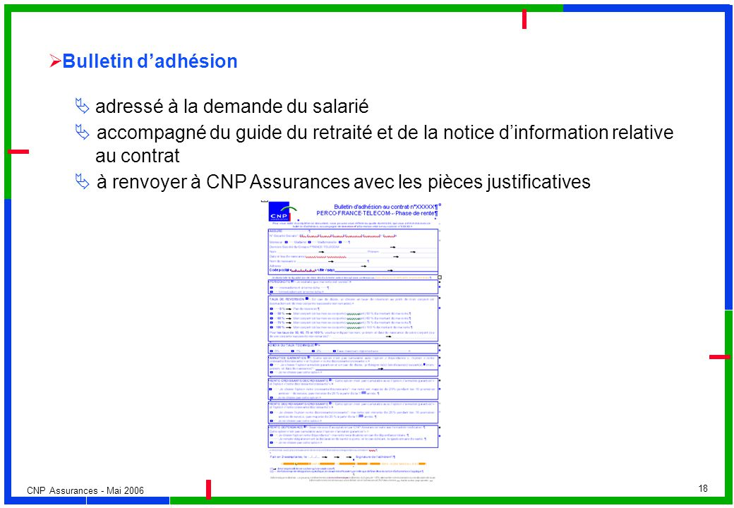 Bulletin d'adhésion  adressé à la demande du salarié.  accompagné du guide du retraité et de la notice d'information relative.