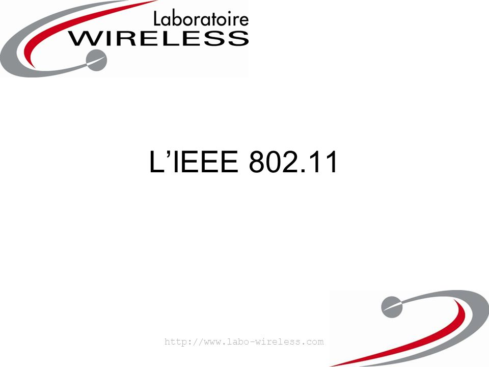 L'IEEE 802.11 http://www.labo-wireless.com