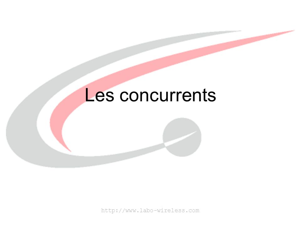 Les concurrents http://www.labo-wireless.com