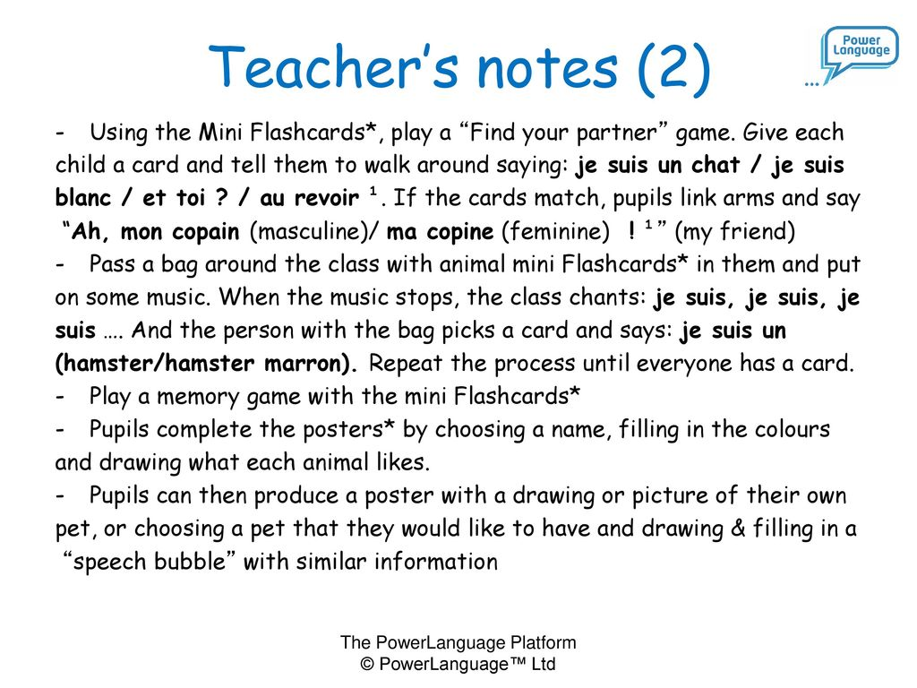 Teacher's notes (2) Using the Mini Flashcards*, play a Find your partner game. Give each.