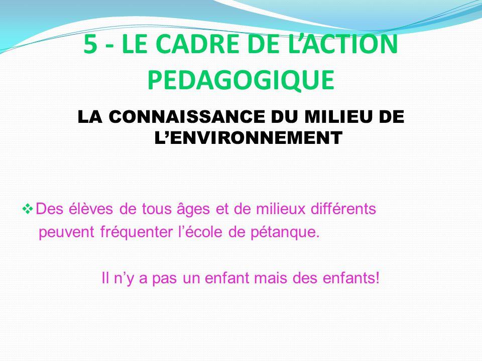 5 - LE CADRE DE L'ACTION PEDAGOGIQUE