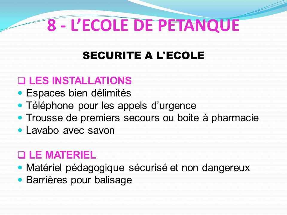8 - L'ECOLE DE PETANQUE SECURITE A L ECOLE LES INSTALLATIONS