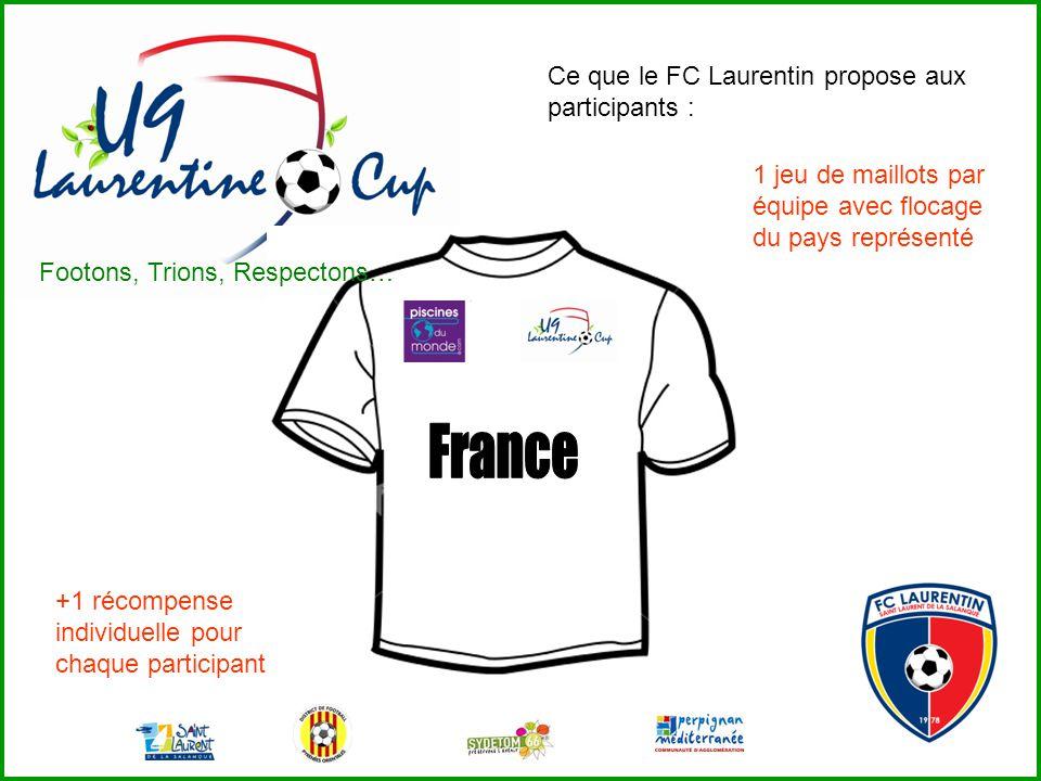 France Ce que le FC Laurentin propose aux participants :