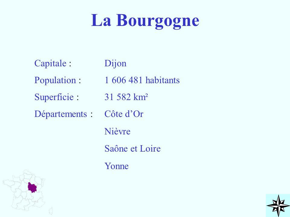 La Bourgogne Capitale : Dijon Population : 1 606 481 habitants