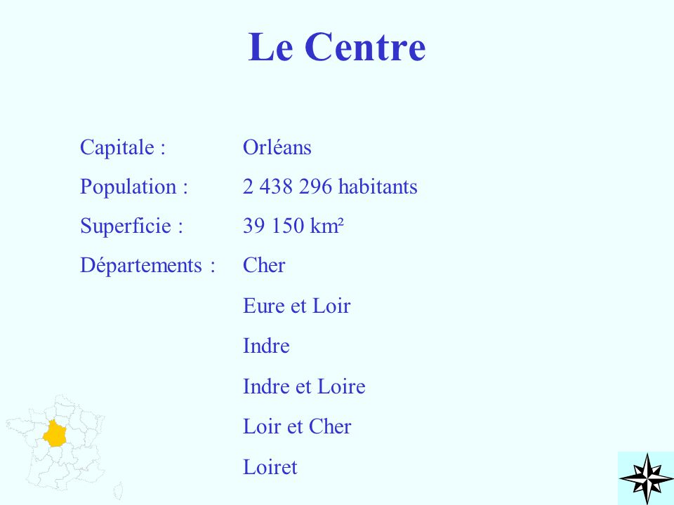 Le Centre Capitale : Orléans Population : 2 438 296 habitants