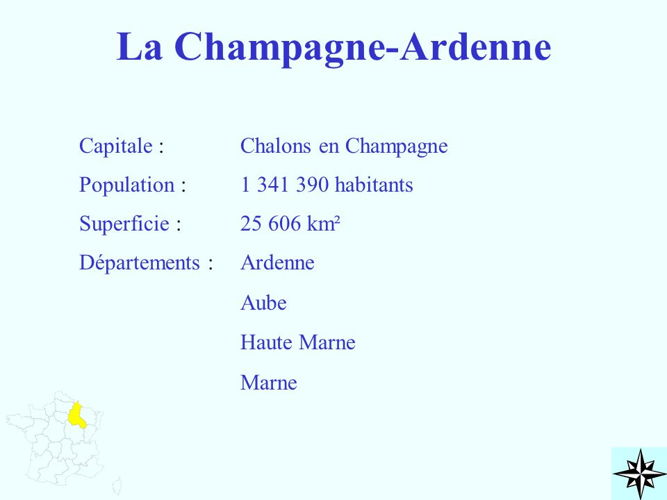 La Champagne-Ardenne Capitale : Chalons en Champagne Population :