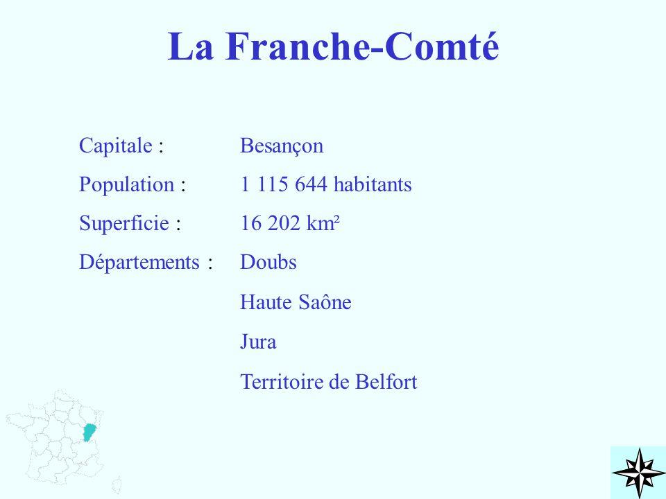 La Franche-Comté Capitale : Besançon Population : 1 115 644 habitants