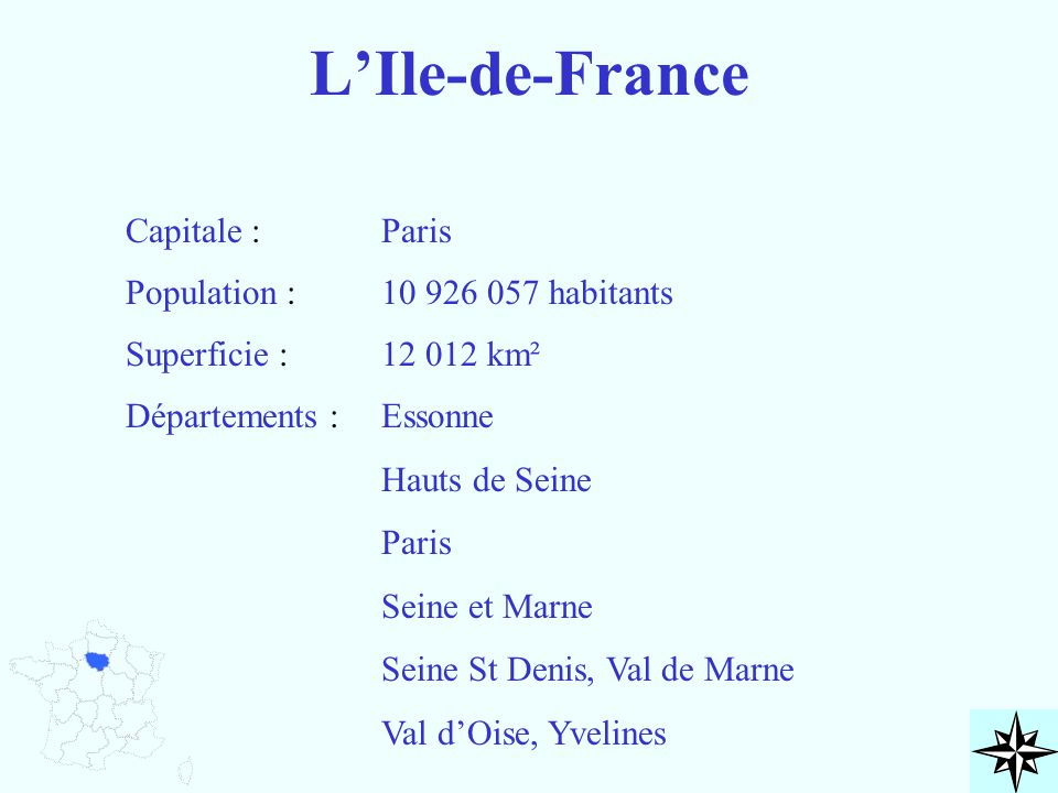 L'Ile-de-France Capitale : Paris Population : 10 926 057 habitants
