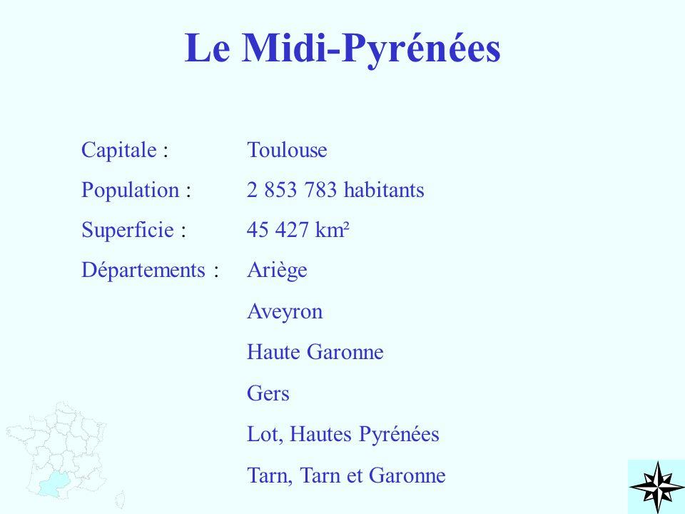 Le Midi-Pyrénées Capitale : Toulouse Population : 2 853 783 habitants