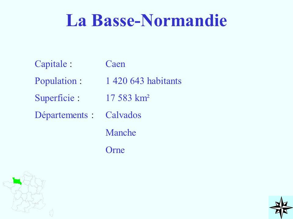 La Basse-Normandie Capitale : Caen Population : 1 420 643 habitants