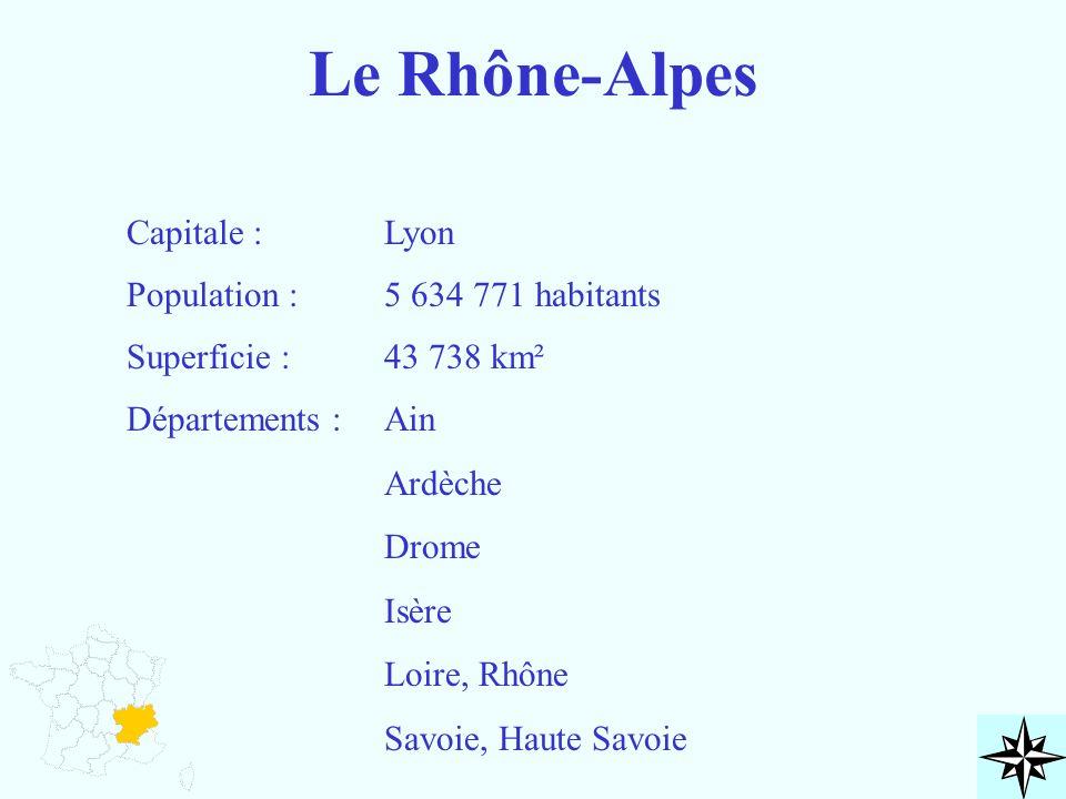 Le Rhône-Alpes Capitale : Lyon Population : 5 634 771 habitants