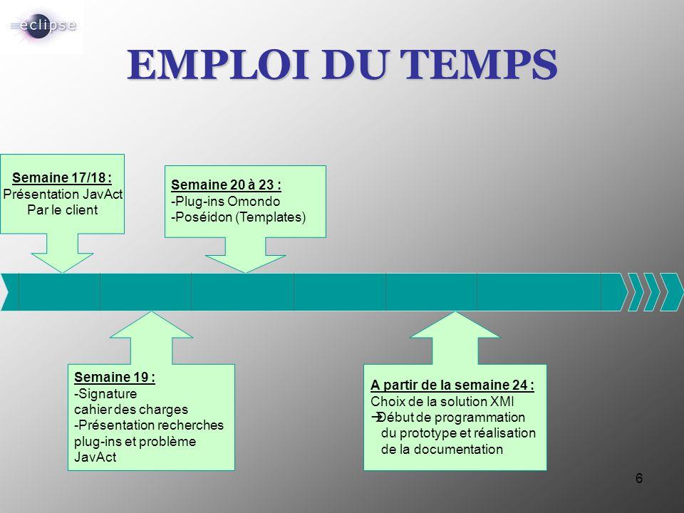 EMPLOI DU TEMPS Semaine 17/18 : Présentation JavAct Semaine 20 à 23 :