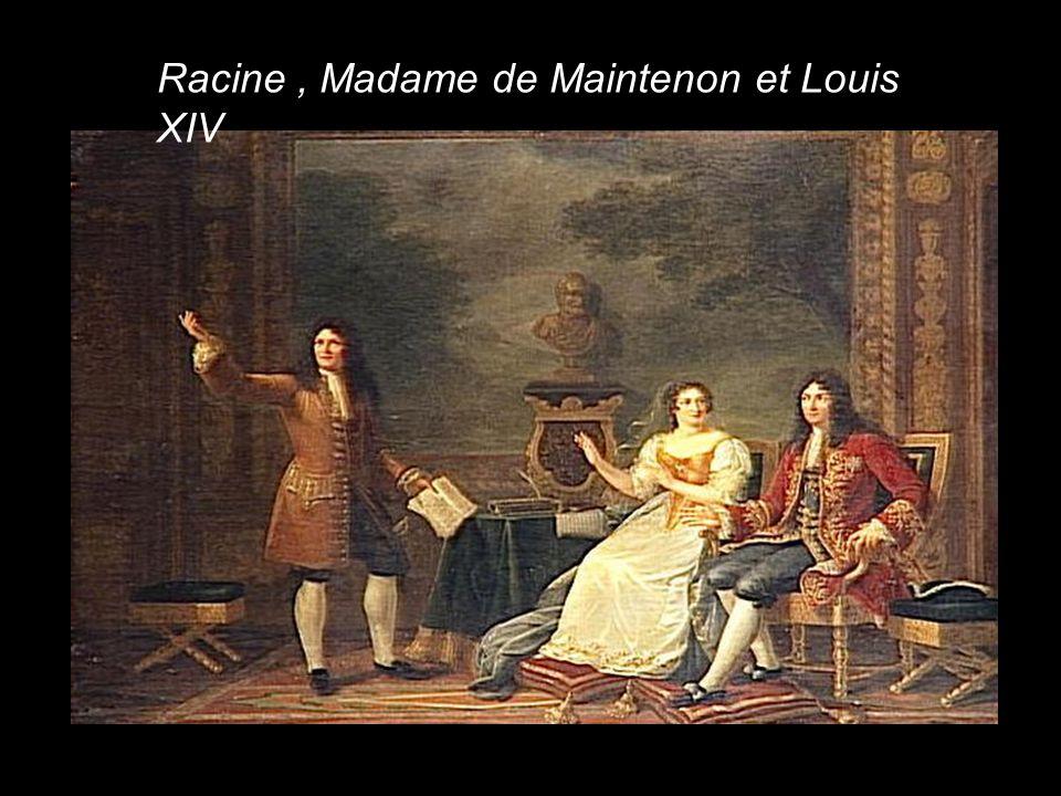 Racine , Madame de Maintenon et Louis XIV