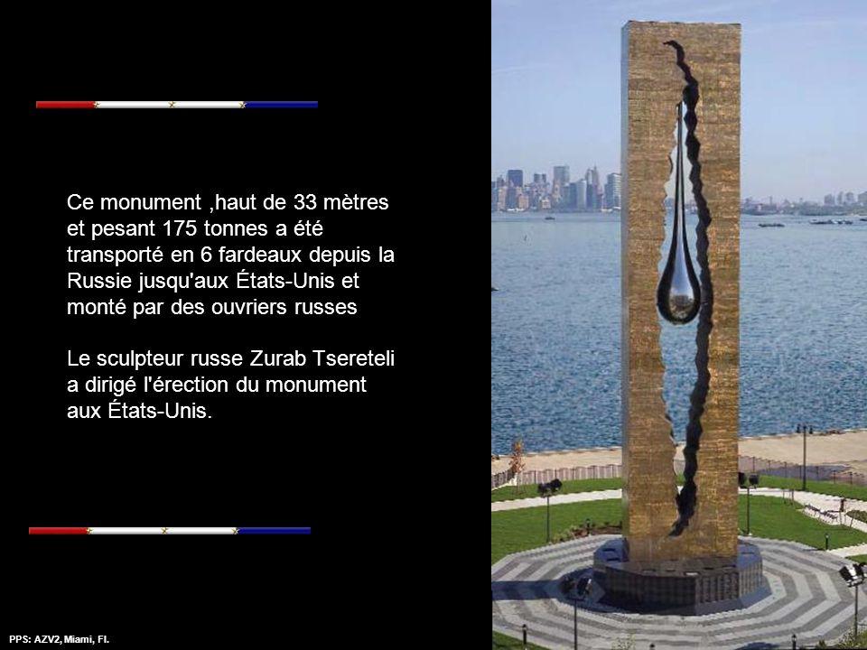 Ce monument ,haut de 33 mètres et pesant 175 tonnes a été transporté en 6 fardeaux depuis la Russie jusqu aux États-Unis et monté par des ouvriers russes Le sculpteur russe Zurab Tsereteli a dirigé l érection du monument aux États-Unis.