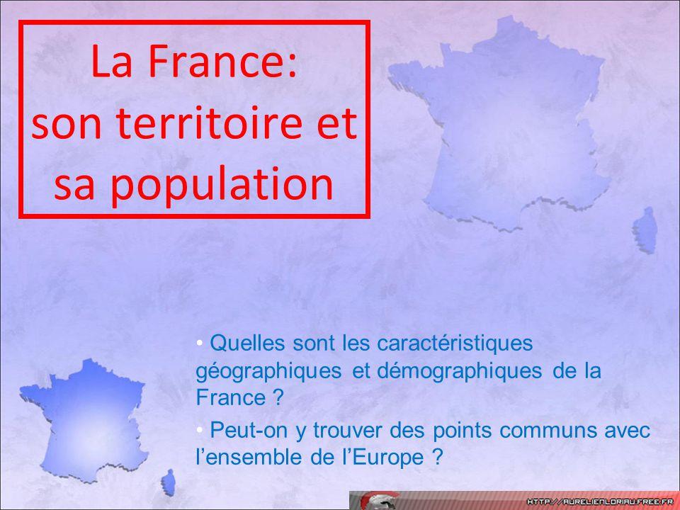 La France: son territoire et sa population