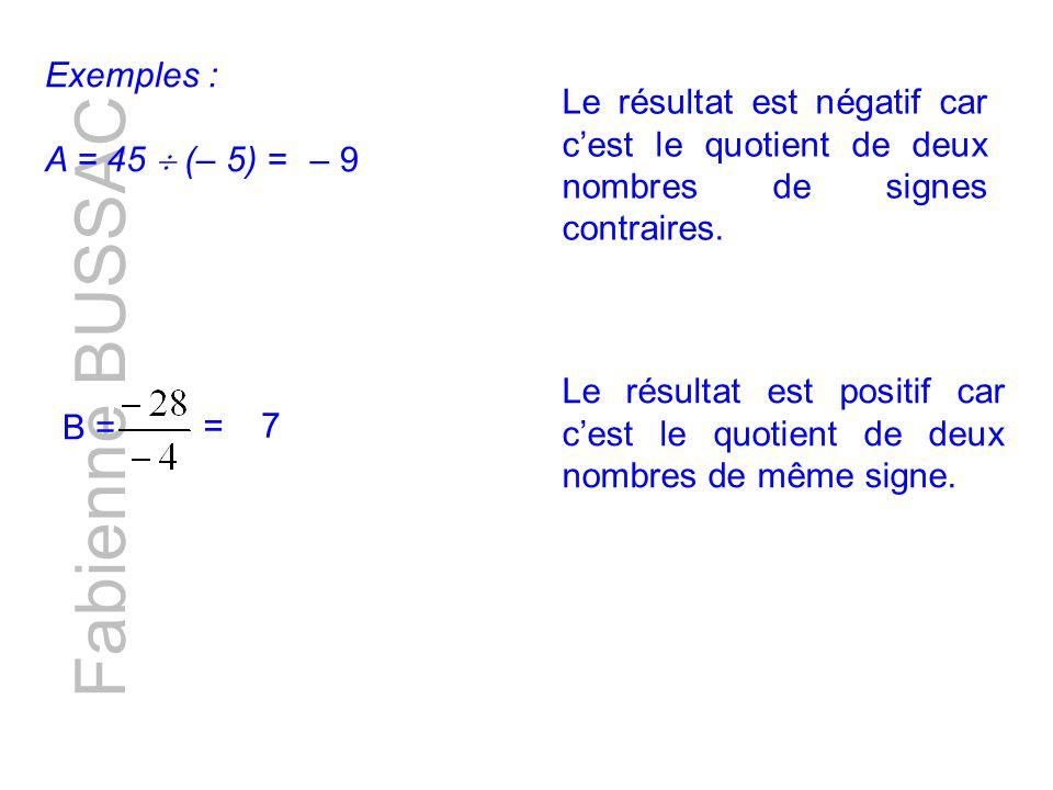 Fabienne BUSSAC Exemples : A = 45  (– 5) =