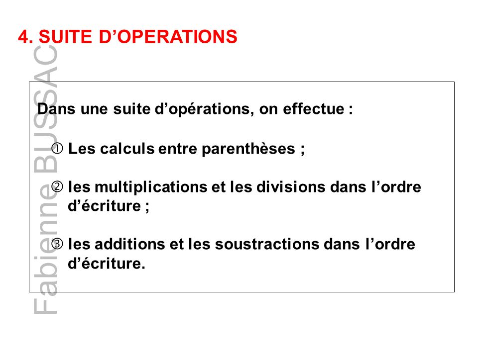 Fabienne BUSSAC 4. SUITE D'OPERATIONS