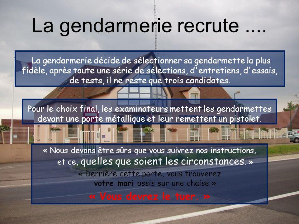 La gendarmerie recrute ....