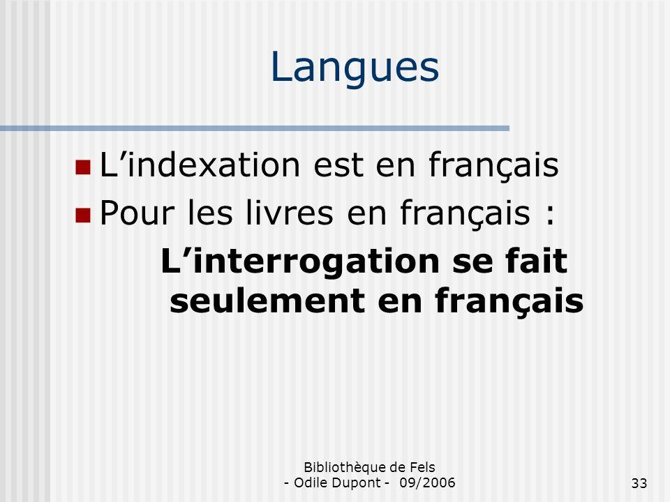 L'interrogation se fait seulement en français