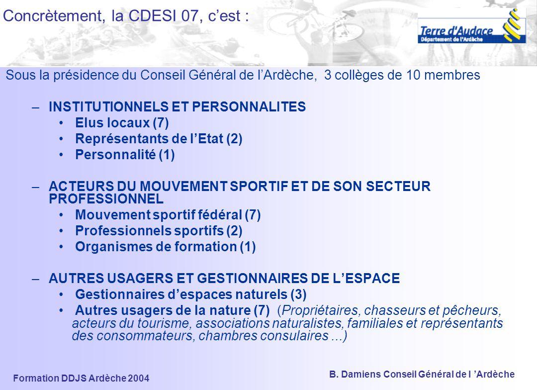 Concrètement, la CDESI 07, c'est :