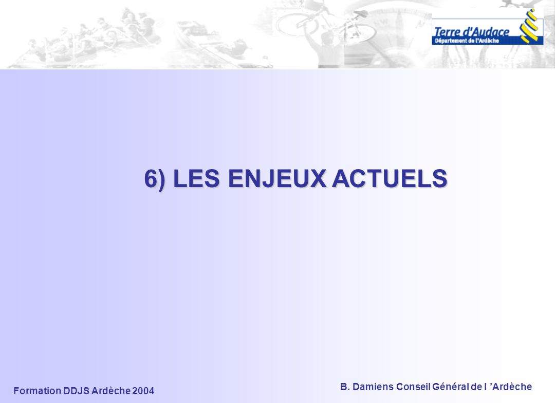 6) LES ENJEUX ACTUELS