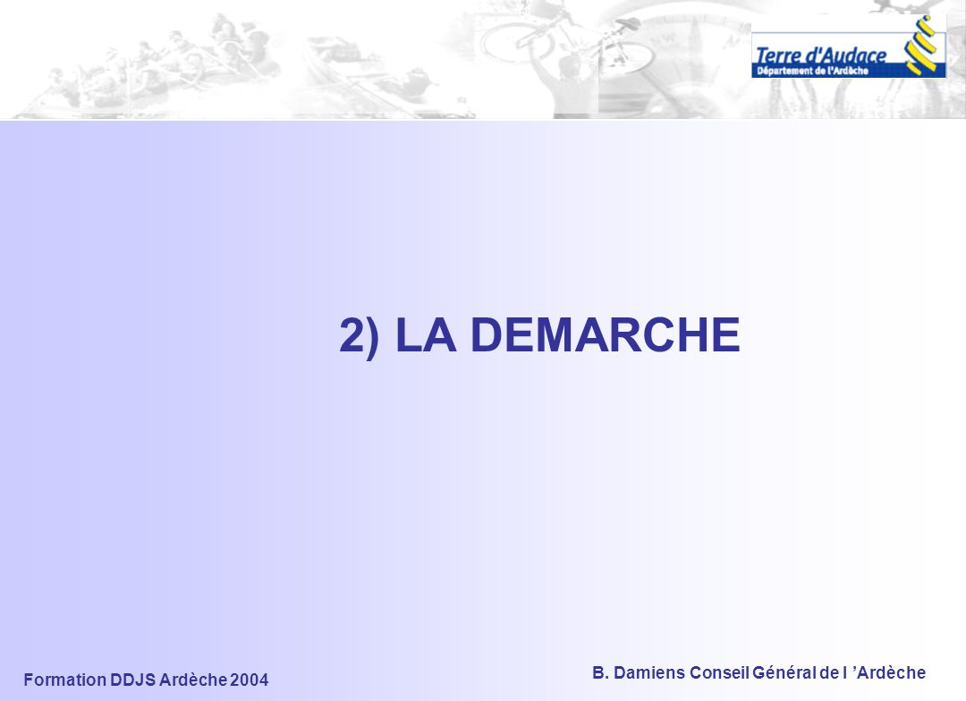 2) LA DEMARCHE