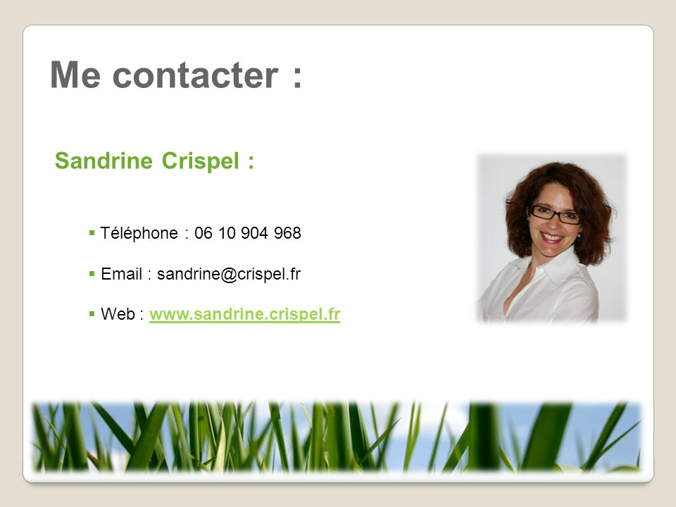 Me contacter : Sandrine Crispel : Téléphone : 06 10 904 968