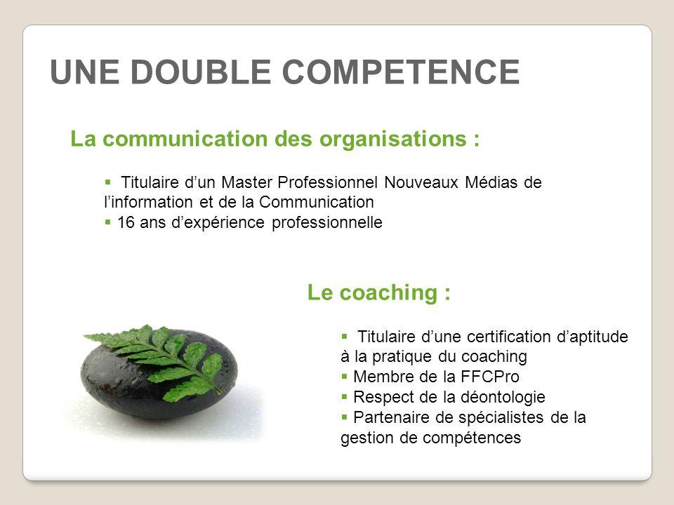 UNE DOUBLE COMPETENCE La communication des organisations :
