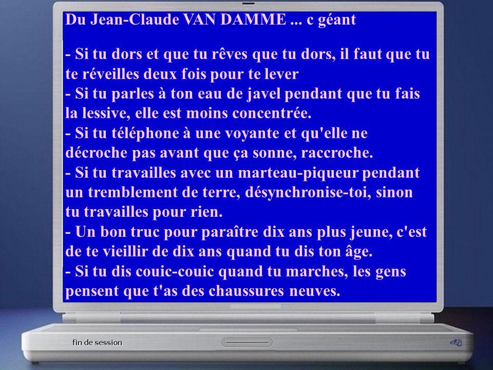 Du Jean-Claude VAN DAMME ... c géant
