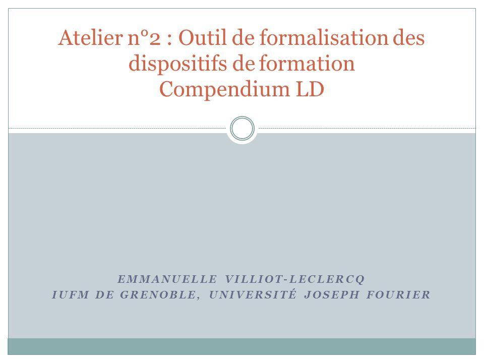 Atelier n°2 : Outil de formalisation des dispositifs de formation Compendium LD