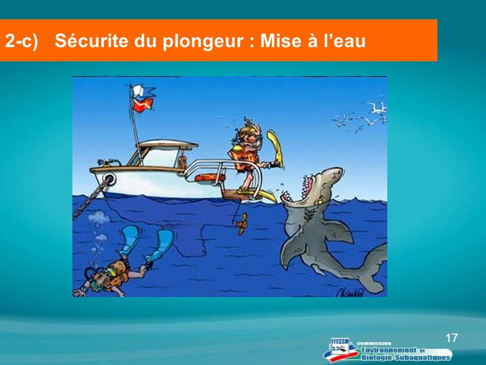 2-c) Sécurite du plongeur : Mise à l'eau