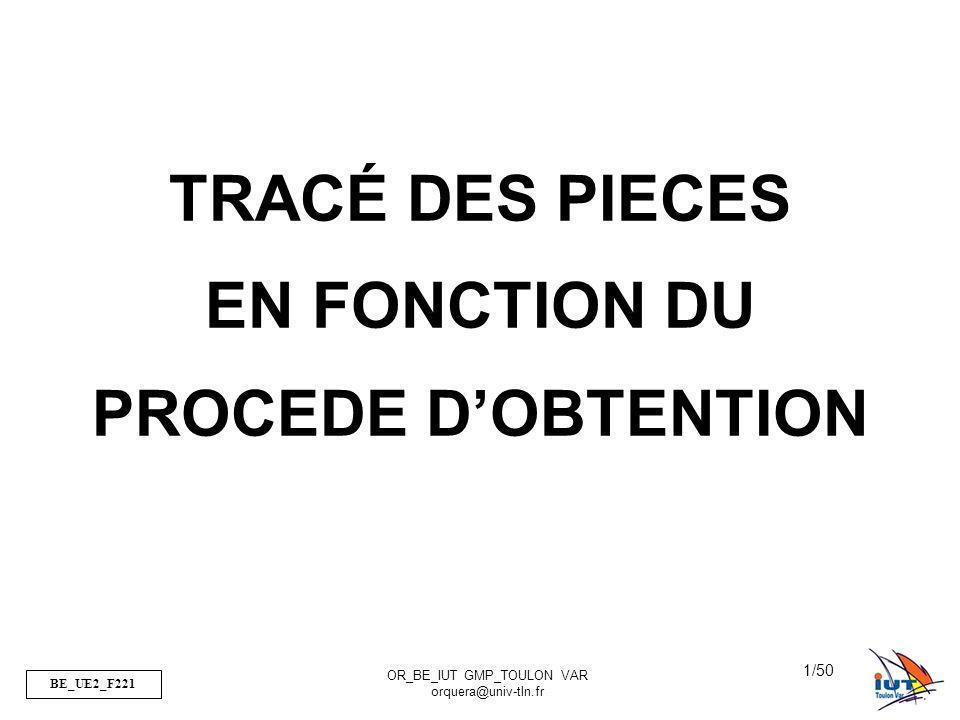TRACÉ DES PIECES EN FONCTION DU PROCEDE D'OBTENTION