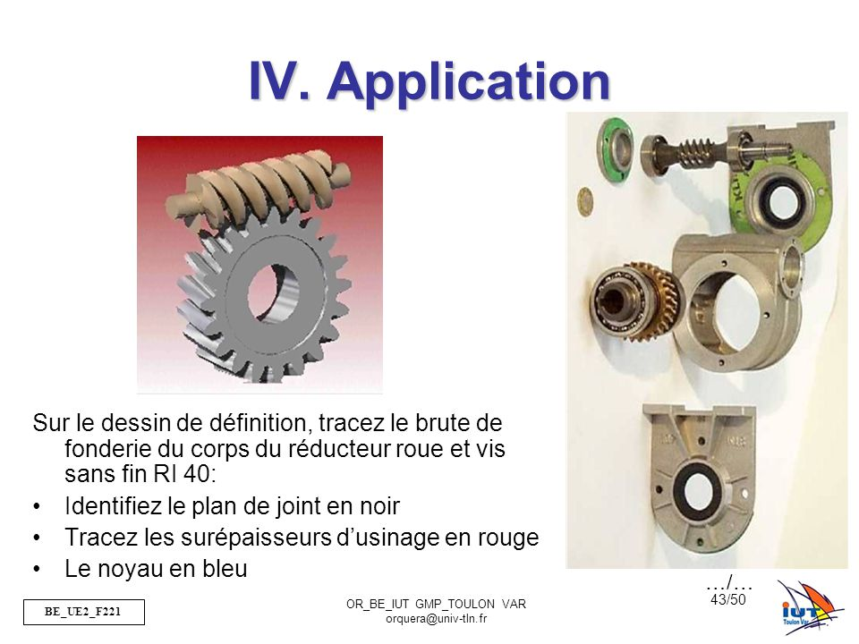 IV. Application Sur le dessin de définition, tracez le brute de fonderie du corps du réducteur roue et vis sans fin RI 40:
