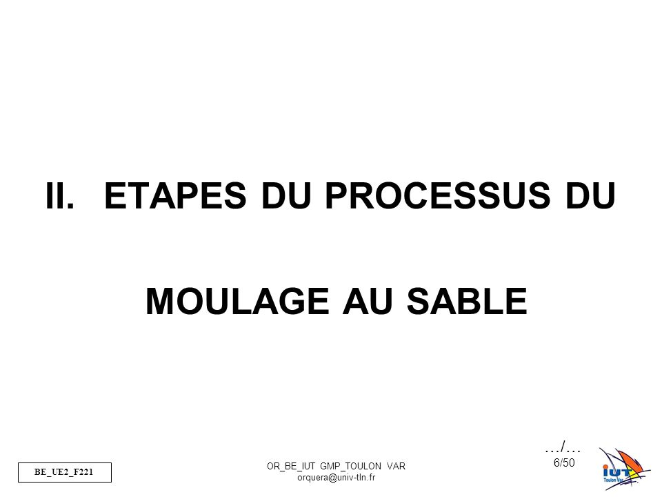 ETAPES DU PROCESSUS DU MOULAGE AU SABLE