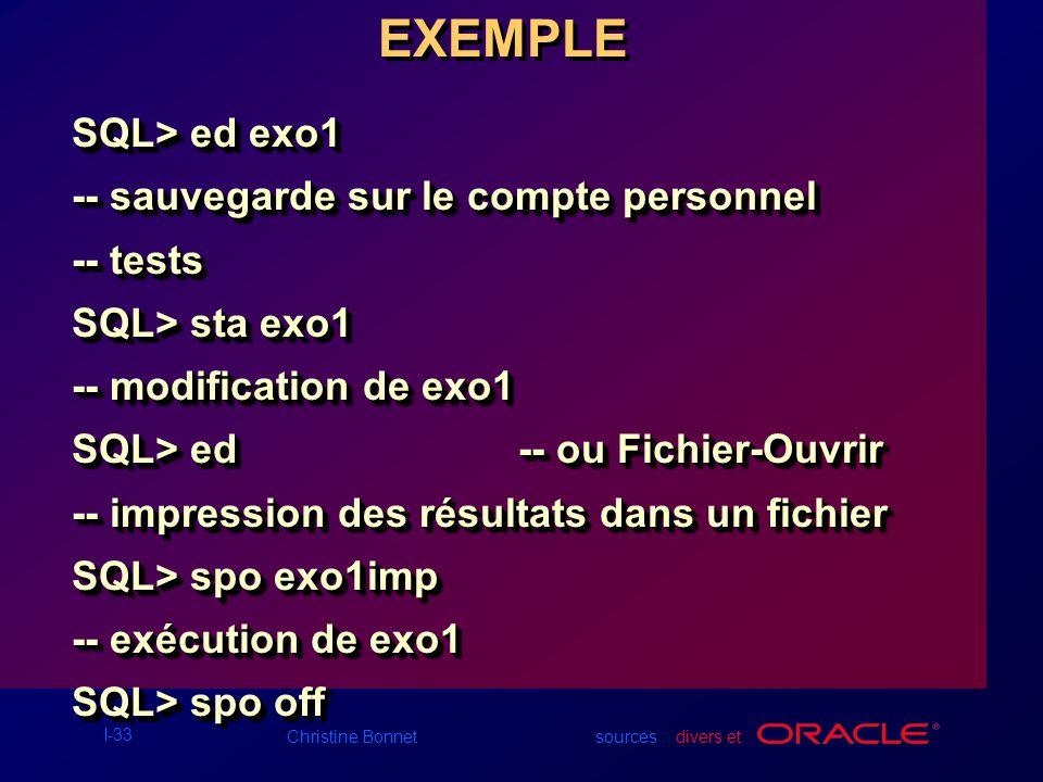 EXEMPLE SQL> ed exo1 -- sauvegarde sur le compte personnel -- tests