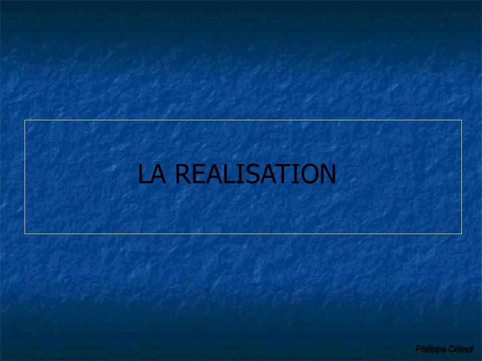 LA REALISATION