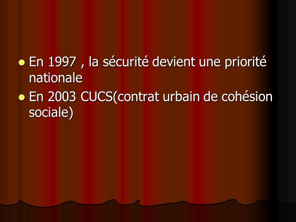 En 1997 , la sécurité devient une priorité nationale