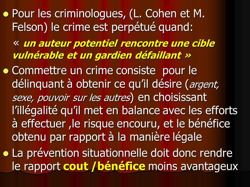 Pour les criminologues, (L. Cohen et M