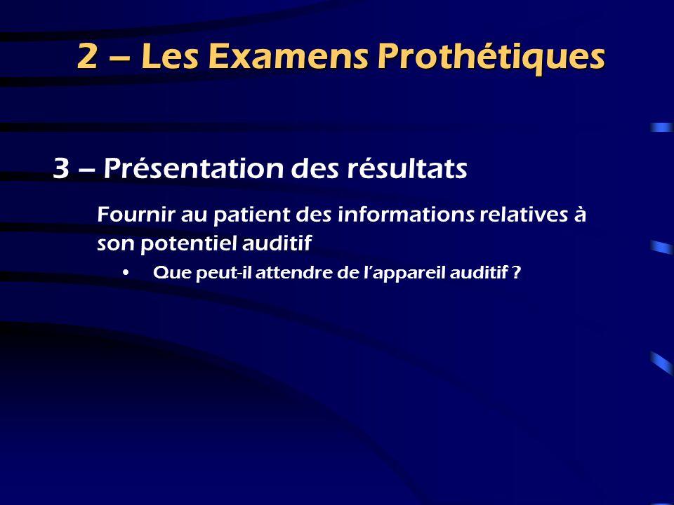 2 – Les Examens Prothétiques