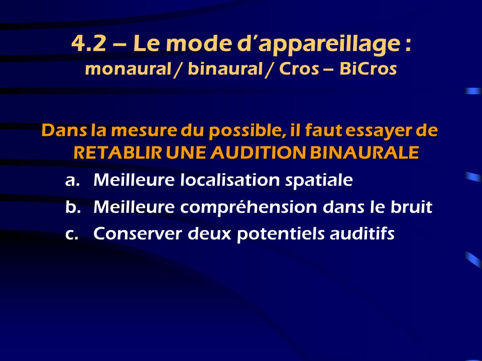 4.2 – Le mode d'appareillage : monaural / binaural / Cros – BiCros