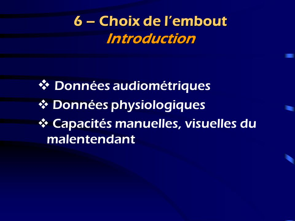 6 – Choix de l'embout Introduction