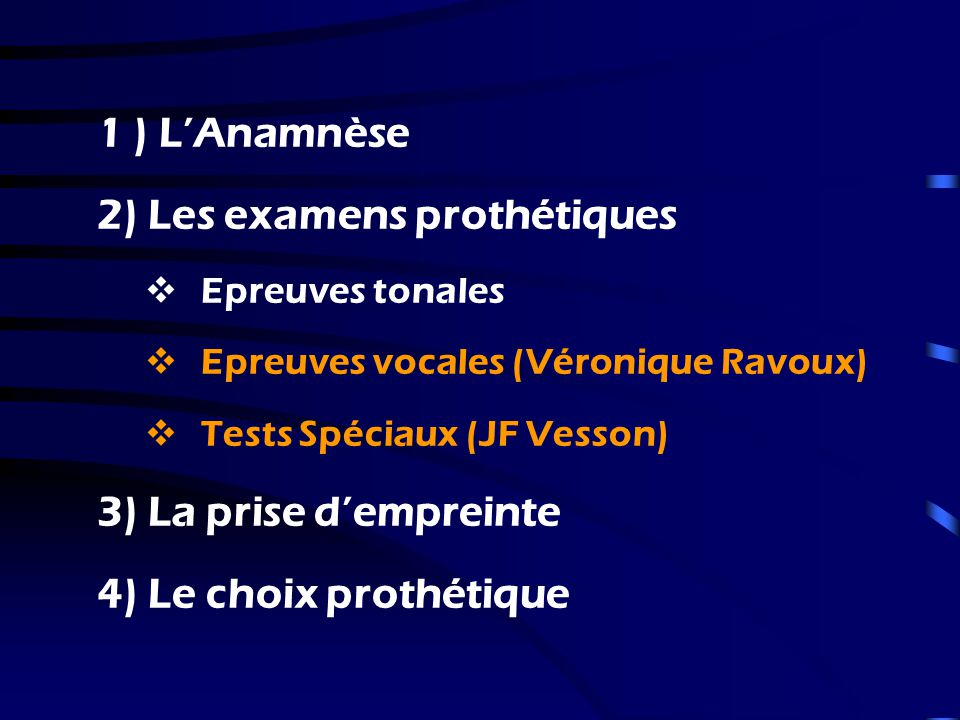 2) Les examens prothétiques