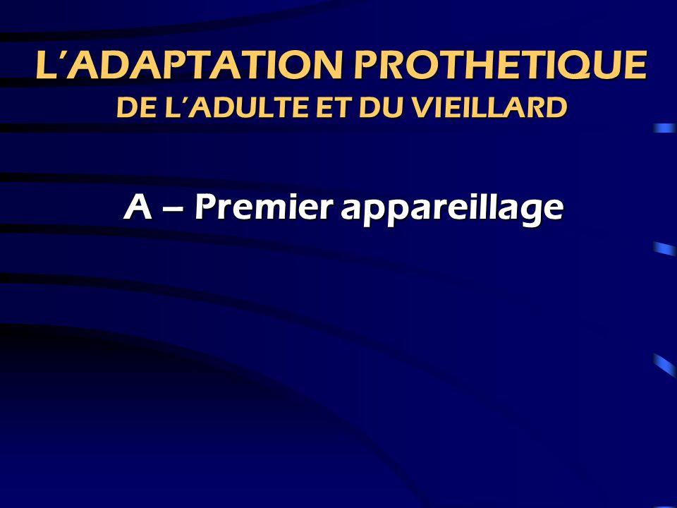 L'ADAPTATION PROTHETIQUE DE L'ADULTE ET DU VIEILLARD