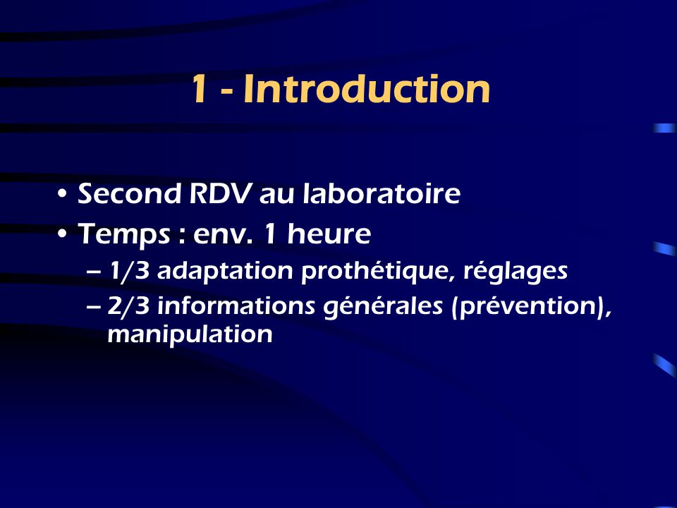 1 - Introduction Second RDV au laboratoire Temps : env. 1 heure