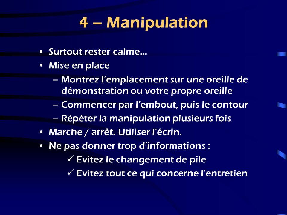 4 – Manipulation Surtout rester calme… Mise en place