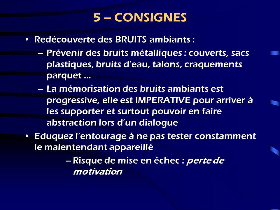 5 – CONSIGNES Redécouverte des BRUITS ambiants :
