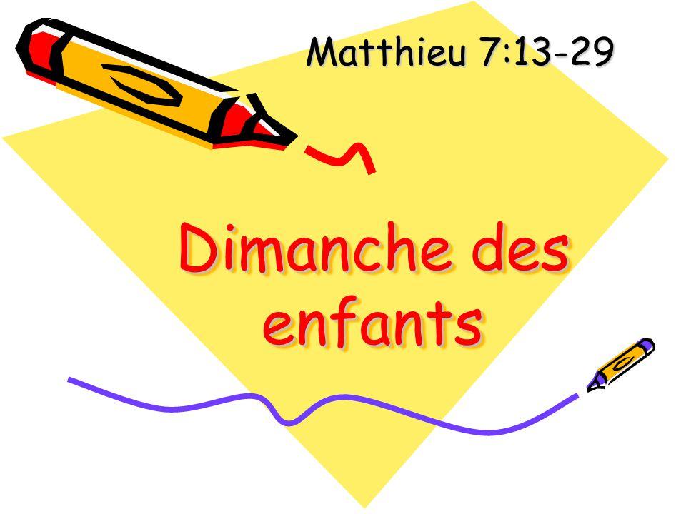 Matthieu 7:13-29 Dimanche des enfants première diapositive